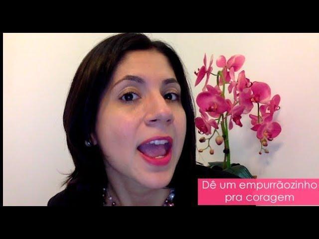 Dê um empurrãozinho pra coragem | Karina Leyser