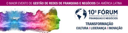 10º Fórum Internacional de Gestão de Redes de Franquias e Negócios