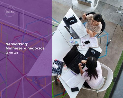 Networking: Mulheres e Negócios