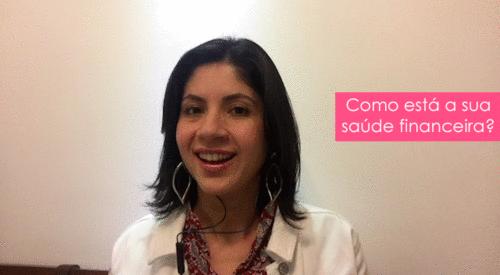 Como anda a sua saúde financeira? | Karina Leyser