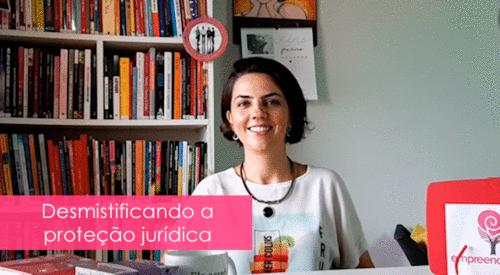 Desmistificando a proteção jurídica | Andressa Ramos dos Santos